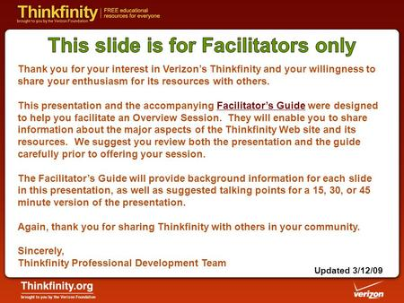 Thank you for your interest in Verizon's Thinkfinity and your willingness to share your enthusiasm for its resources with others. This presentation and.