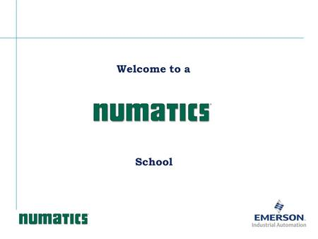 Welcome to a School. Dale L. Kohlsmith Director of Training Numatics, Inc.