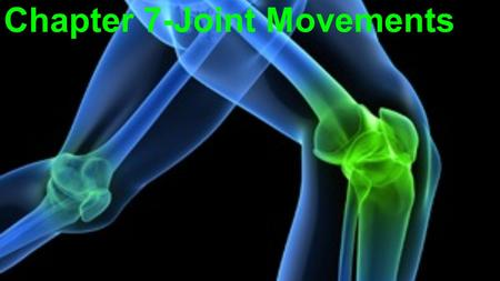 Chapter 7-Joint Movements. Types of Movements 1)Gliding 2) Angular -Flexion -Extension -Hyperextension -Abduction -Adduction -Circumduction 3) Rotation.