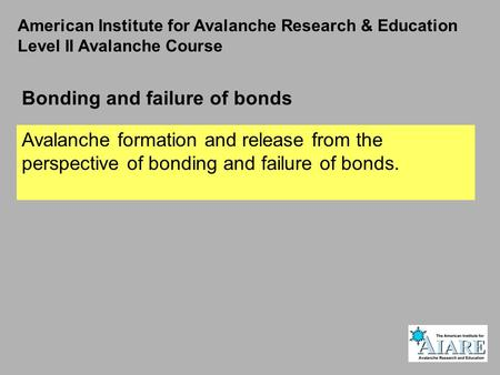 Bonding and failure of bonds
