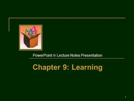 PowerPoint  Lecture Notes Presentation Chapter 9: Learning 1.