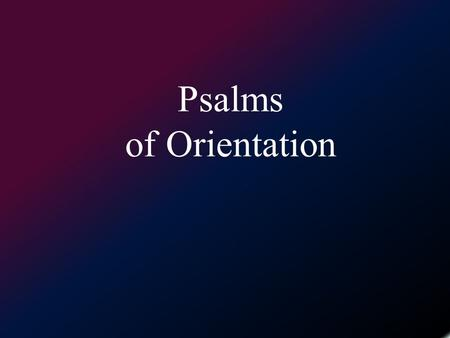 Psalms of Orientation. Hosea 4:1-3--Brueggemann 1 Hear the word of the LORD, O people of Israel; for the LORD has an indictment against the inhabitants.