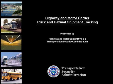 NOTIONAL – FOR DISCUSSION PURPOSES ONLY Version 2.2 Hank Suderman Collection Highway and Motor Carrier Truck and Hazmat Shipment Tracking Presented by.