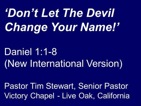 'Don't Let The Devil Change Your Name!'