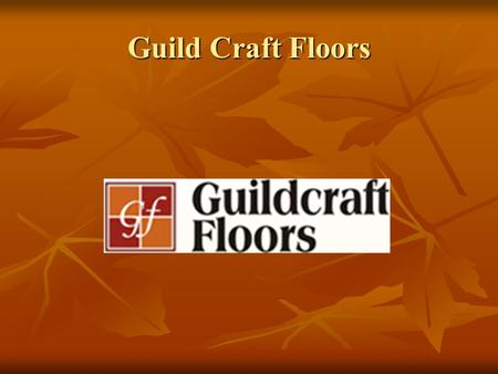 Guild Craft Floors. AGENDA Overview Overview Organization Structure Organization Structure Supply Chain Supply Chain Information System Information.