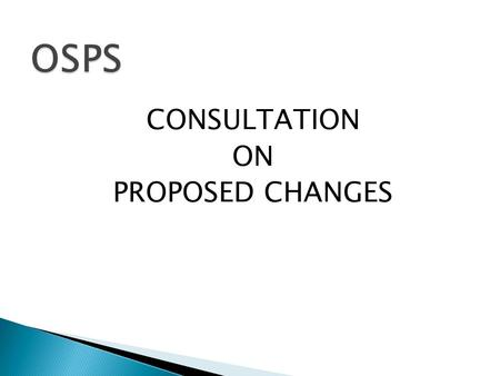 CONSULTATION ON PROPOSED CHANGES. We are living longer Longer pensions need more funding.