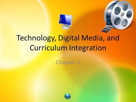 Technology, Digital Media, and Curriculum Integration