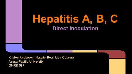 Hepatitis A, B, C Direct Inoculation