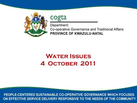 Water Issues 4 October 2011. VIS : Service Delivery during implementation of summit resolutions and strategy development Sufficient short and medium term.
