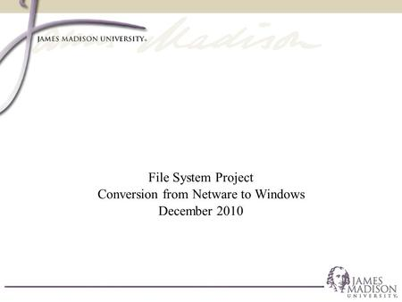 File System Project Conversion from Netware to Windows December 2010.