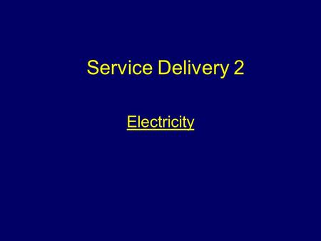 Electricity Service Delivery 2 Aim To provide students with information to enable them to deal with the effects of electricity at incidents.