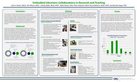 Embedded Librarians: Collaborations in Research and Teaching Julie K. Gaines, MLIS; Kim Mears, MLIS; Lindsay Blake, MLIS, AHIP; Kathy Davies, MLS; Peter.
