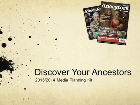 Discover Your Ancestors 2013/2014 Media Planning Kit.