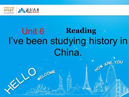 I've been studying history in China. Unit 6 Reading.