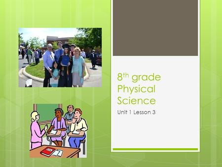 8 th grade Physical Science Unit 1 Lesson 3. Class Connect Structure  All Science class connect sessions will be at 3PM EST (2PM CST)  Weekly Overview.