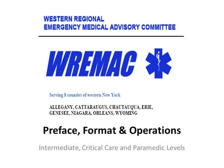 Preface, Format & Operations Intermediate, Critical Care and Paramedic Levels.