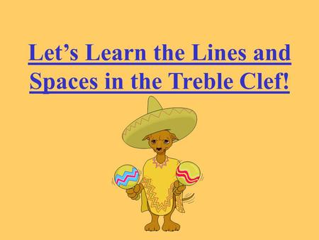 Let's Learn the Lines and Spaces in the Treble Clef!