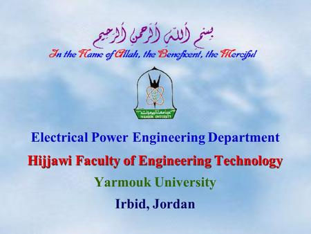 Electrical Power Engineering Department Hijjawi Faculty of Engineering Technology Yarmouk University Irbid, Jordan.