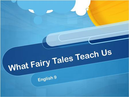 What Fairy Tales Teach Us