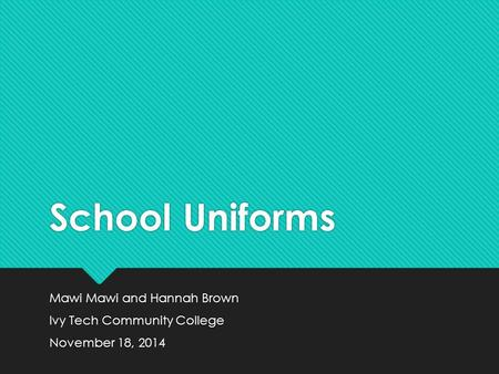 School Uniforms Mawi Mawi and Hannah Brown Ivy Tech Community College