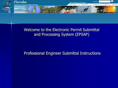 Welcome to the Electronic Permit Submittal and Processing System (EPSAP) Professional Engineer Submittal Instructions.