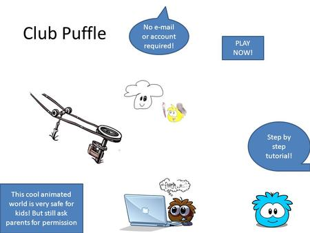 Club Puffle No  or account required! PLAY NOW! Step by step tutorial!