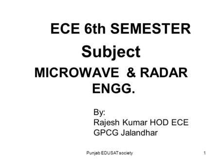 ECE 6th SEMESTER MICROWAVE & RADAR ENGG. Subject By: