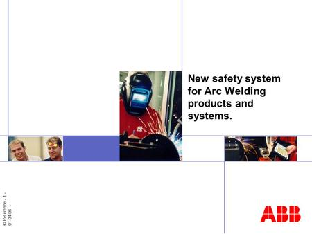 © Reference - 1 - 01-04-06 - New safety system for Arc Welding products and systems.