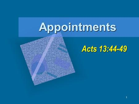 "1 Appointments Acts 13:44-49. 2 Appointed to Eternal Life Acts 13:48 tasso: ""1) to put in order, to station; 1a) to place in a certain order, to arrange,"