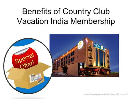 Benefits of Country Club Vacation India Membership https://countryclubvacationindia.wordpress.com/