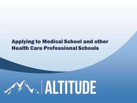 Applying to Medical School and other Health Care Professional Schools.