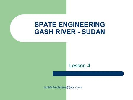 SPATE ENGINEERING GASH RIVER - SUDAN Lesson 4