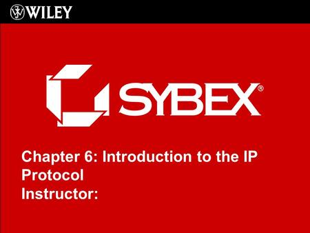 Click to edit Master subtitle style Chapter 6: Introduction to the IP Protocol Instructor: