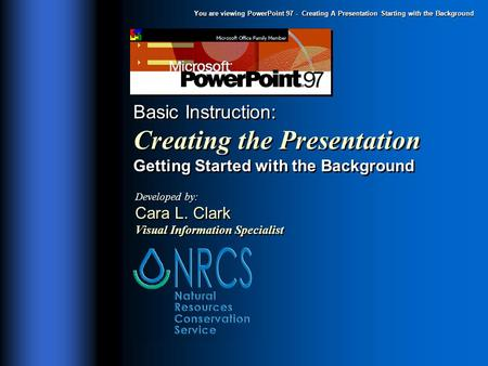 You are viewing PowerPoint 97 - Creating A Presentation Starting with the Background Basic Instruction: Creating the Presentation Getting Started with.