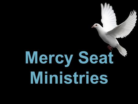 Mercy Seat Ministries.