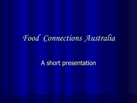 Food Connections Australia A short presentation. Food Connections Australia Services : FCA Performance Marketing FCA Performance Marketing FCA Performance.
