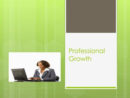 Professional Growth. What is the next step in my career.
