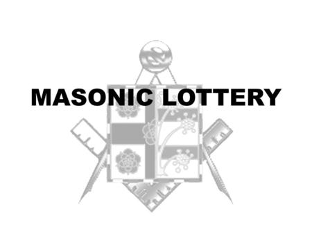 MASONIC LOTTERY. OUR MISSION STATEMENT TO GENERATE FUNDS FOR MASONIC CHARITIES ON AN ONGOING BASIS.