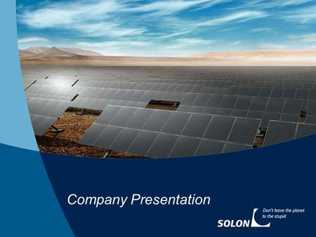 Company Presentation.  Company  Products/Projects  SOLON in figures Content 2.