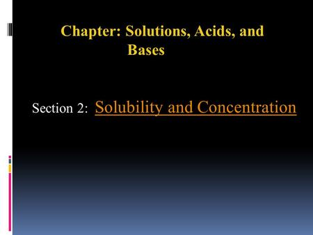Chapter: Solutions, Acids, and Bases