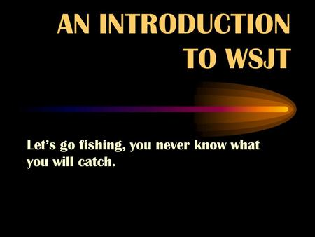 AN INTRODUCTION TO WSJT