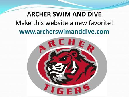 ARCHER SWIM AND DIVE Make this website a new favorite! www.archerswimanddive.com.