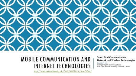 MOBILE COMMUNICATION AND INTERNET TECHNOLOGIES Smart Grid Communication Network and Wireless Technologies