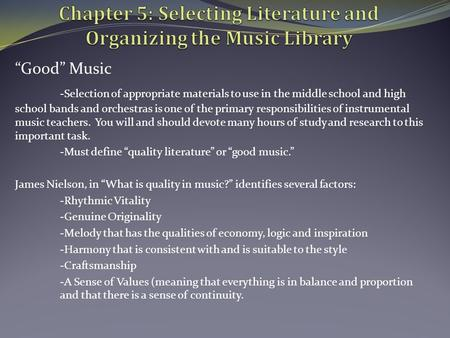 """Good"" Music -Selection of appropriate materials to use in the middle school and high school bands and orchestras is one of the primary responsibilities."