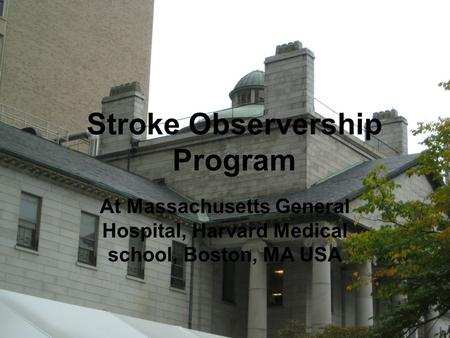 Stroke Observership Program At Massachusetts General Hospital, Harvard Medical school, Boston, MA USA.