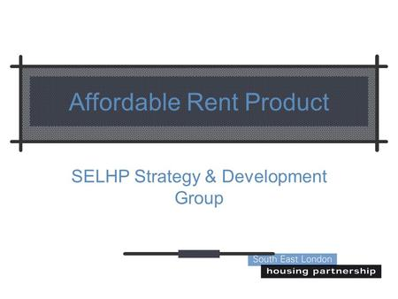 Affordable Rent Product SELHP Strategy & Development Group.