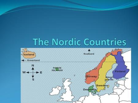 The Nordic Countries Five nations in the northernmost part of Europe make up the Nordic Countries. The 5 countries are: Sweden, Norway, Finland, Denmark.