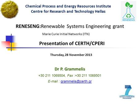 RENESENG:Renewable Systems Engineering grant Marie Curie Initial Networks (ITN) Chemical Process and Energy Resources Institute Centre for Research and.