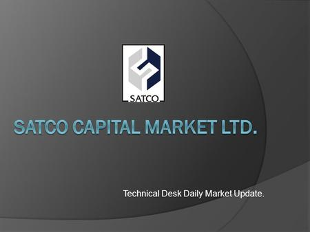 Technical Desk Daily Market Update.. Nse Index Near term trend is up on charts, however expect some profit booking at rise whereas next strong resistance.