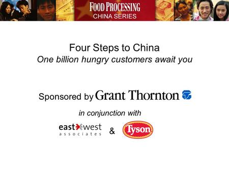 Four Steps to China One billion hungry customers await you & in conjunction with Sponsored by.
